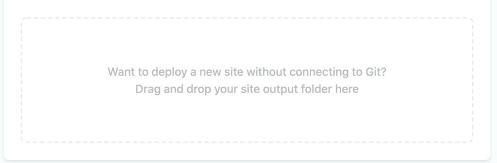 Netlify UI where you can drag-and-drop a site to deploy